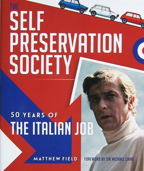 Immagine di THE SELF PRESERVATION SOCIETY: 50 YEARS OF THE ITALIAN JOB Ed.2020 in brossura