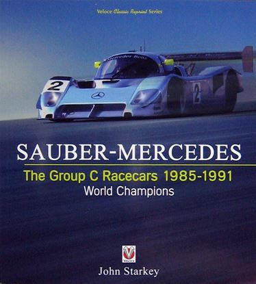 Immagine di SAUBER-MERCEDES: THE GROUP C RACECARS 1985-1991 WORLD CHAMPIONS
