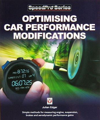 Immagine di OPTIMISING CAR PERFORMANCE MODIFICATIONS: Simple methods of measuring engine, suspension, brakes and aerodynamic performance gains
