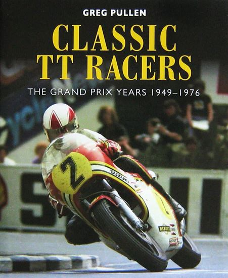 Immagine di CLASSIC TT RACERS: THE GRAND PRIX YEARS 1949-1976
