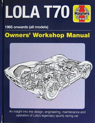 Immagine di LOLA T70 1965 ONWARDS (ALL MODELS): an Insight into the Design, Engineering,  Maintenance & Operation of Lola's legendary Sport Racing cars