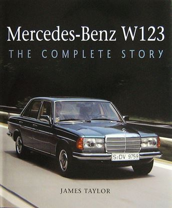 Immagine di MERCEDES BENZ W123 THE COMPLETE STORY
