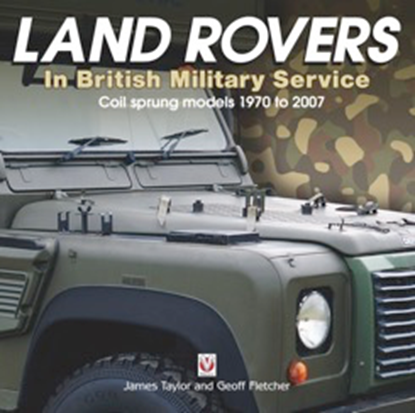 Immagine di LAND ROVERS IN BRITISH MILITARY SERVICE- coil sprung models 1970 to 2007