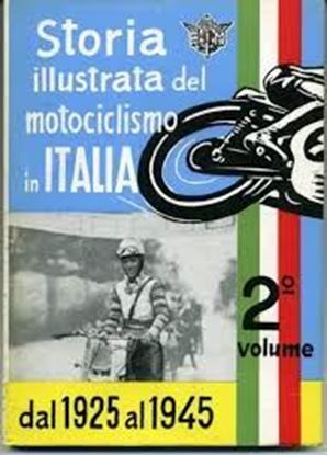 Picture of STORIA ILLUSTRATA DEL MOTOCICLISMO IN ITALIA DAL 1925 AL 1945 VOL.2
