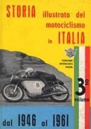 Picture of STORIA ILLUSTRATA DEL MOTOCICLISMO IN ITALIA DAL 1946 AL 1961 VOL.3