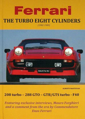 Immagine di FERRARI THE TURBO EIGHT CYLINDERS 1982-1989. Ed.rilegata