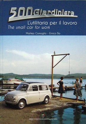 Picture of 500 GIARDINIERA L'UTILITARIA PER IL LAVORO/THE SMALL CAR FOR WORK