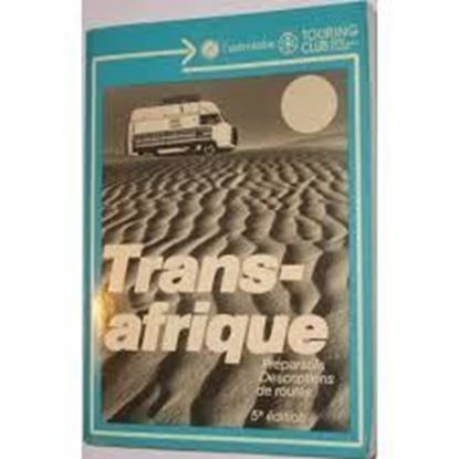 Immagine di TRANS-AFRIQUE: PREPARATIFS DESCRIPTIONS DE ROUTES
