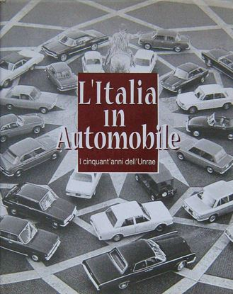 Picture of L'ITALIA IN AUTOMOBILE - I CINQUANT'ANNI DELL'UNRAE