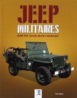 Picture of JEEP MILITAIRES DEPUIS 1940 (WILLYS MB, FORD GPW ET HOTCHISS M201)