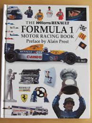 Immagine di THE WILLIAMS RENAULT FORMULA 1 MOTOR RACING BOOK (prefazione Alain Prost)