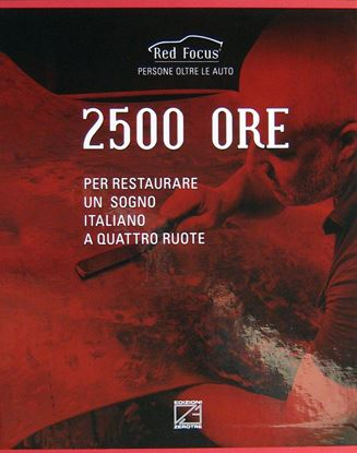 Picture of 2500 ORE PER RESTAURARE UN SOGNO ITALIANO A QUATTRO RUOTE / 2500 HOURS TO RESTORE AN ITALIAN FOUR-WHEEL DREAM