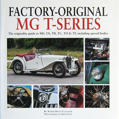 Picture of FACTORY ORIGINAL MG T-SERIES: The originality guide to MG TA, TB, TC, TD & TF including special bodies