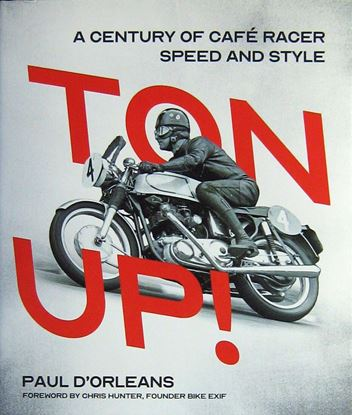 Picture of TON UP! A CENTURY OF CAFE' RACER SPEED AND STYLE