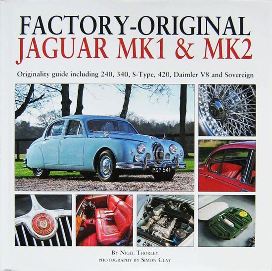 Immagine di FACTORY-ORIGINAL JAGUAR MK1 & MK2 (MKI & MKII) Originality Guide Including 240, 340, S-Type, 420, Daimler V8 and Sovereign.