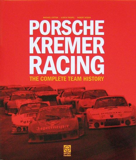 Immagine di PORSCHE KREMER RACING: THE COMPLETE TEAM HISTORY