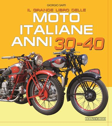 Picture of IL GRANDE LIBRO DELLE MOTO ITALIANE ANNI 30 e 40 - COPIA FIRMATA DALL'AUTORE! / SIGNED COPY BY THE AUTHOR!