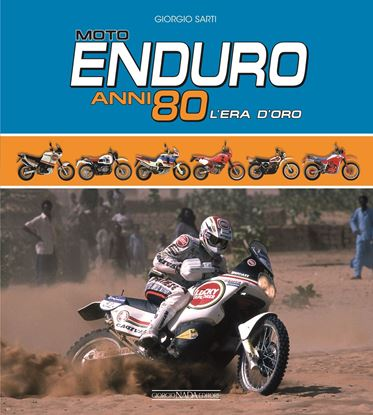 Immagine di MOTO ENDURO ANNI 80 L' ERA D'ORO - COPIA FIRMATA DALL'AUTORE! / SIGNED COPY BY THE AUTHOR!