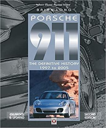 Picture of PORSCHE 911 THE DEFINITIVE HISTORY 1997 TO 2005. Second Edition 2017