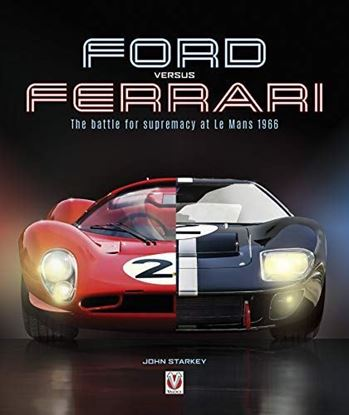 Immagine di FORD VERSUS FERRARI: THE BATTLE FOR SUPREMACY AT LE MANS 1966