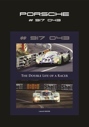 Picture of PORSCHE # 917 043: THE DOUBLE LIFE OF A RACER