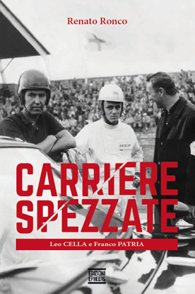 Immagine di CARRIERE SPEZZATE - Leo Cella e Franco Patria