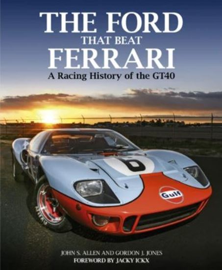 Immagine di THE FORD THAT BEAT FERRARI: A RACING HISTORY OF THE GT40. Nuova Ed.2019