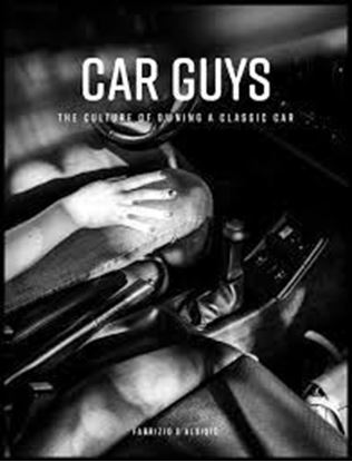 Immagine di CAR GUYS: THE CULTURE OF OWNING A CLASSIC CAR
