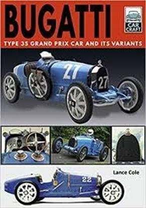 Immagine di BUGATTI TYPE 35 GRAND PRIX CAR AND ITS VARIANTS