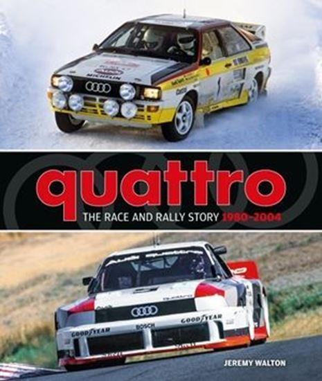 Immagine di QUATTRO THE RACE AND RALLY STORY 1980-2004
