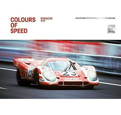 Picture of PORSCHE 917: COLOURS OF SPEED