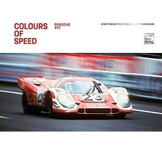 Immagine di PORSCHE 917: COLOURS OF SPEED