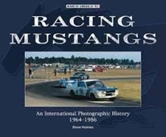 Picture of RACING MUSTANGS: AN INTERNATIONAL PHOTOGRAPHIC HISTORY 1964-1986  ED.BROSSURA