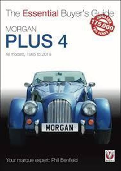 Picture of MORGAN PLUS 4 ALL MODELS 1985-2019: THE ESSENTIAL BUYER'S GUIDE