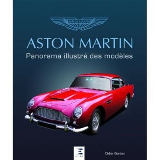 Picture of ASTON MARTIN: PANORAMA ILLUSTRE DES MODELES