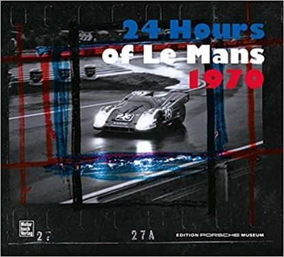 Picture of 24 HOURS OF LE MANS 1970. Edition Porsche Museum