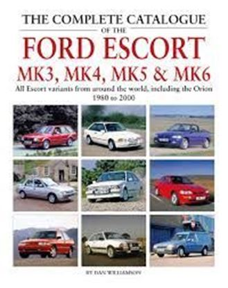 Immagine di THE COMPLETE CATALOGUE OF THE FORD ESCORT MK3 MK4 MK5 & MK6
