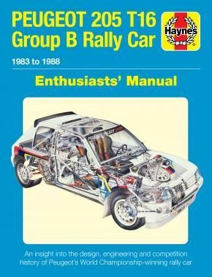 Immagine di PEUGEOT 205 T16 GROUP B RALLY CAR 1983 TO 1988 ENTHUSIASTS MANUAL: an Insight into the Design, Engineering & Competition History of Peugeots World Championship-winning rally car