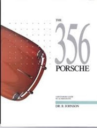 Immagine di THE 356 PORSCHE A RESTORER'S GUIDE TO AUTHENTICITY. Ed.1987