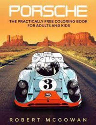 Immagine di PORSCHE: THE PRACTICALLY FREE COLORING BOOK FOR ADULTS AND KIDS