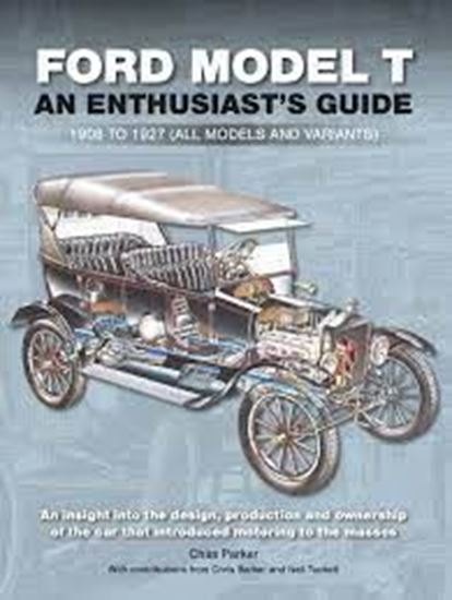 Immagine di FORD MODEL T: AN ENTHUSIAST GUIDE 1908 TO 1927 (all models and variants)