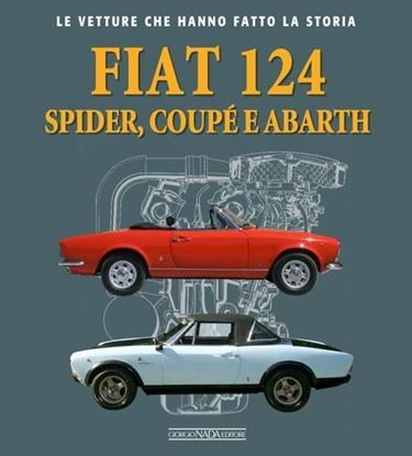Picture of FIAT 124 SPIDER, COUPE' E ABARTH. NEW EDITION 2021 - / SIGNED COPY BY THE AUTHOR!