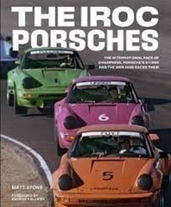 Immagine di THE IROC PORSCHES. The International Race of Champions, Porsche 911 RSR and the Men who Raced Them
