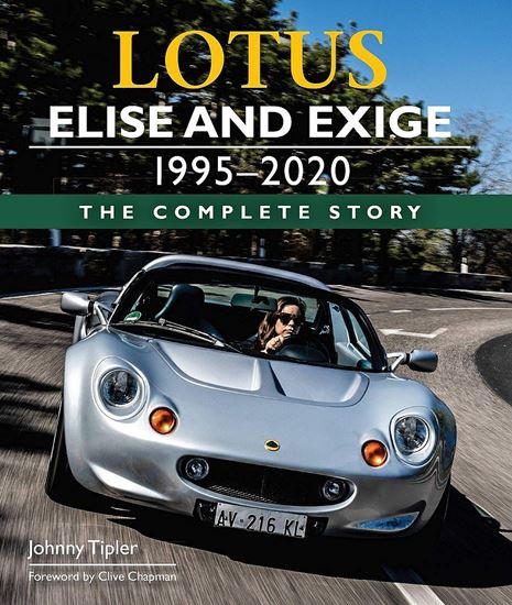 Immagine di LOTUS ELISE AND EXIGE 1995-2020: THE COMPLETE STORY