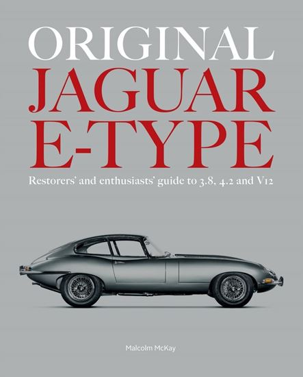 Immagine di ORIGINAL JAGUAR E-TYPE: Restorers' and Enthusiasts' Guide to 3.8 4.2 and v12