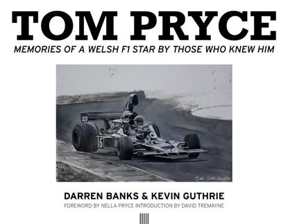 Picture of TOM PRYCE: MEMORIES OF A WELSH F1 STAR BY THOSE WHO KNEW HIM